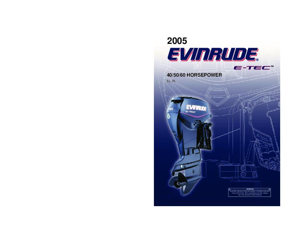 2005 Evinrude 40 50 60 hp E-TEC EL PL Outboard Motor Owners Manual, 2005 -  1 of 60